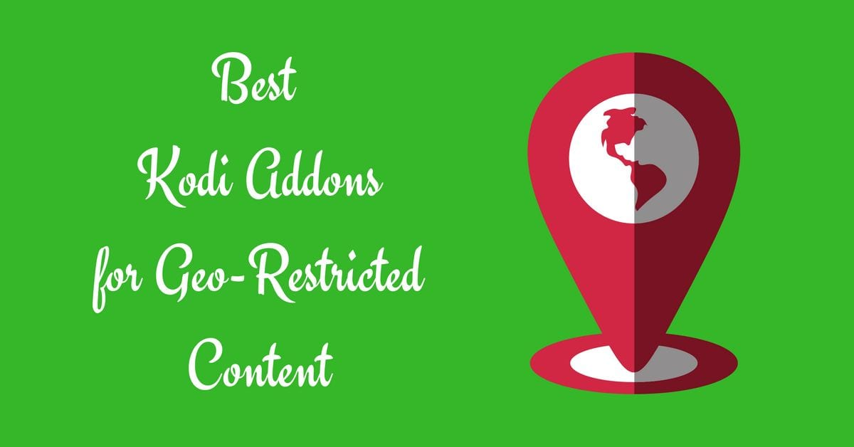 best kodi addons for geo restricted content