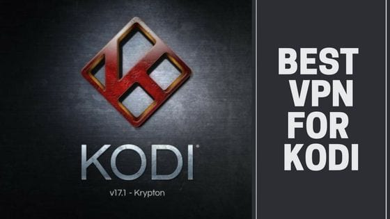 Best VPNs for Kodi (2019 Review) | 3-Step Set up, Private