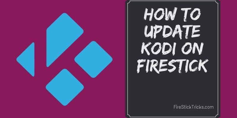how to update kodi on firestick or fire tv
