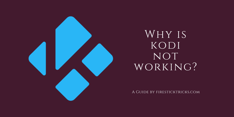 Why Is My Kodi Not Working? Common Problems and Fixes - Fire Stick
