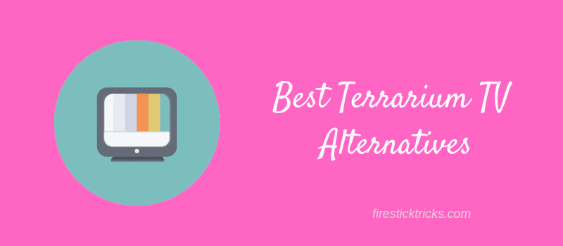 best terrarium tv alternatives