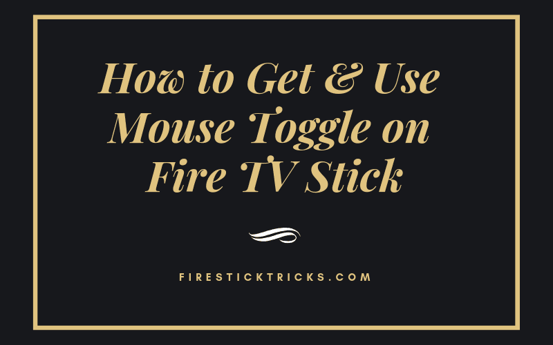 How to Install Mouse Toggle on FireStick / Fire TV - Fire