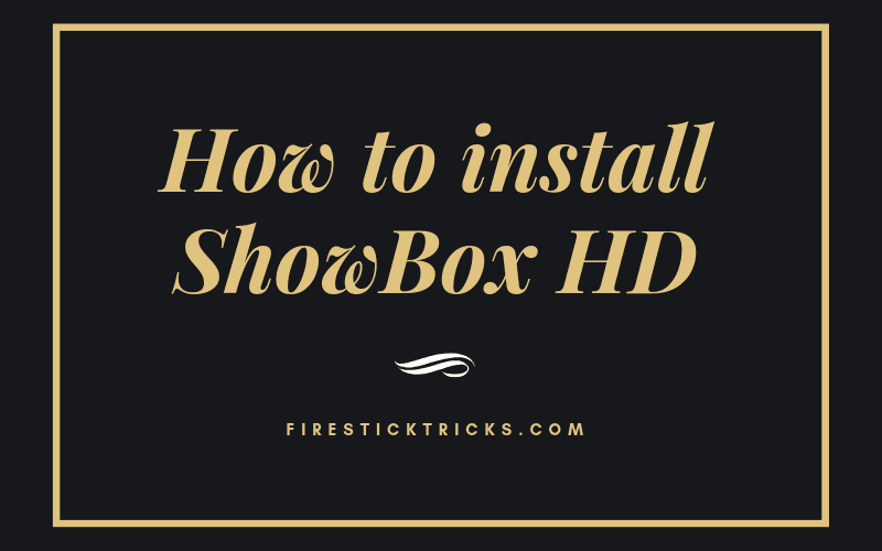 How to Install Showbox APK on FireStick Under 2 Minutes (2019)