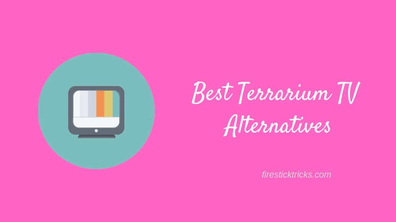 Top 10 Terrarium TV Alternatives for Free Movies /TV Show (August 2019)