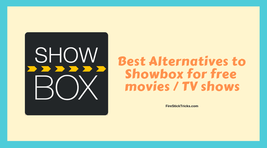 8 Best Showbox Alternatives: Unlimited Movies /TV Shows (2019)