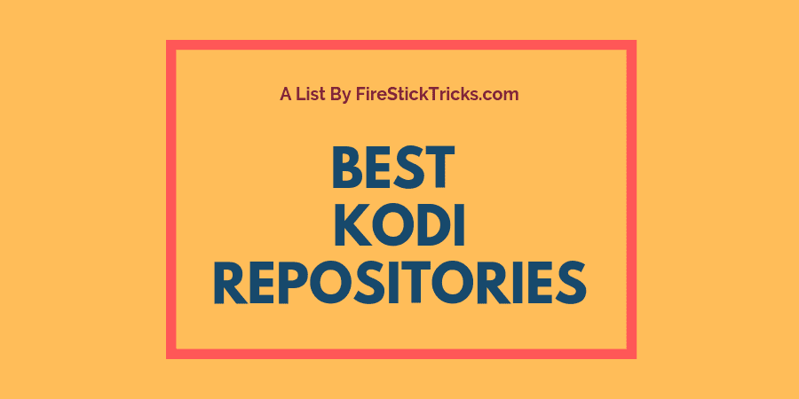 Top 10 Best Kodi Repositories with Easy Installation Steps
